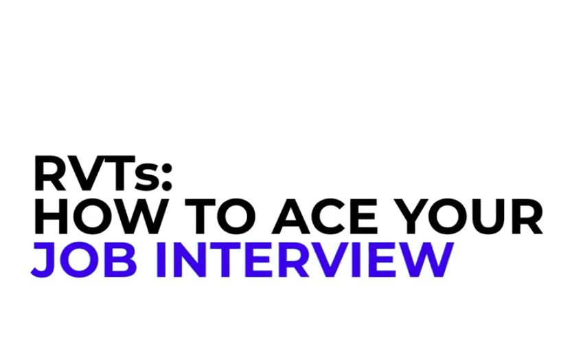 RVTs: How to ace your job interview